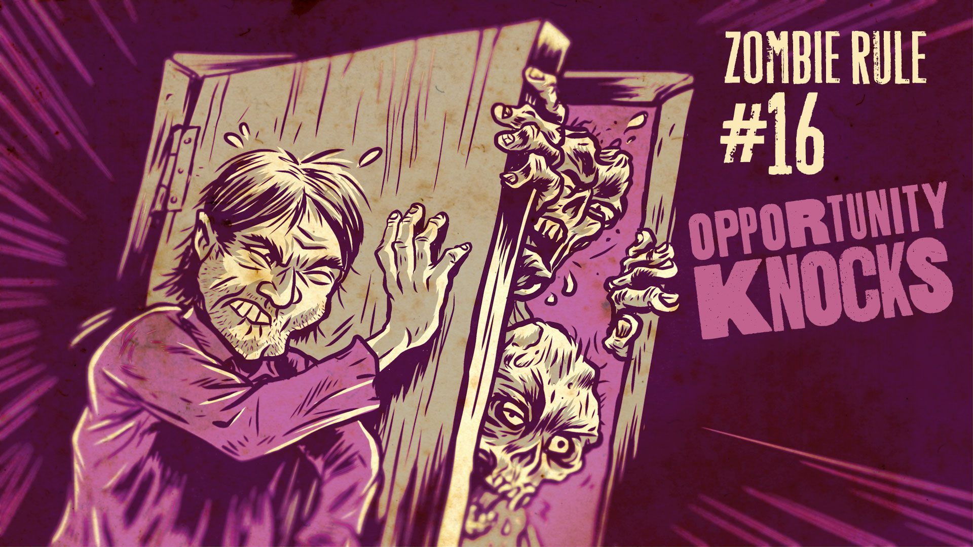 Zombie Rule 16: Opportunity Knocks