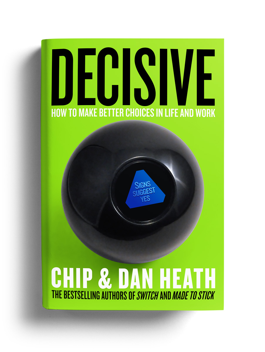 Decisive by Chip Heath & Dan Heath - Book Cover Design by Justin Gammon