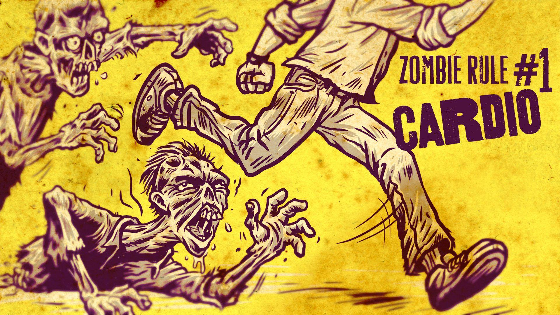 Zombie Rule 1: Cardio