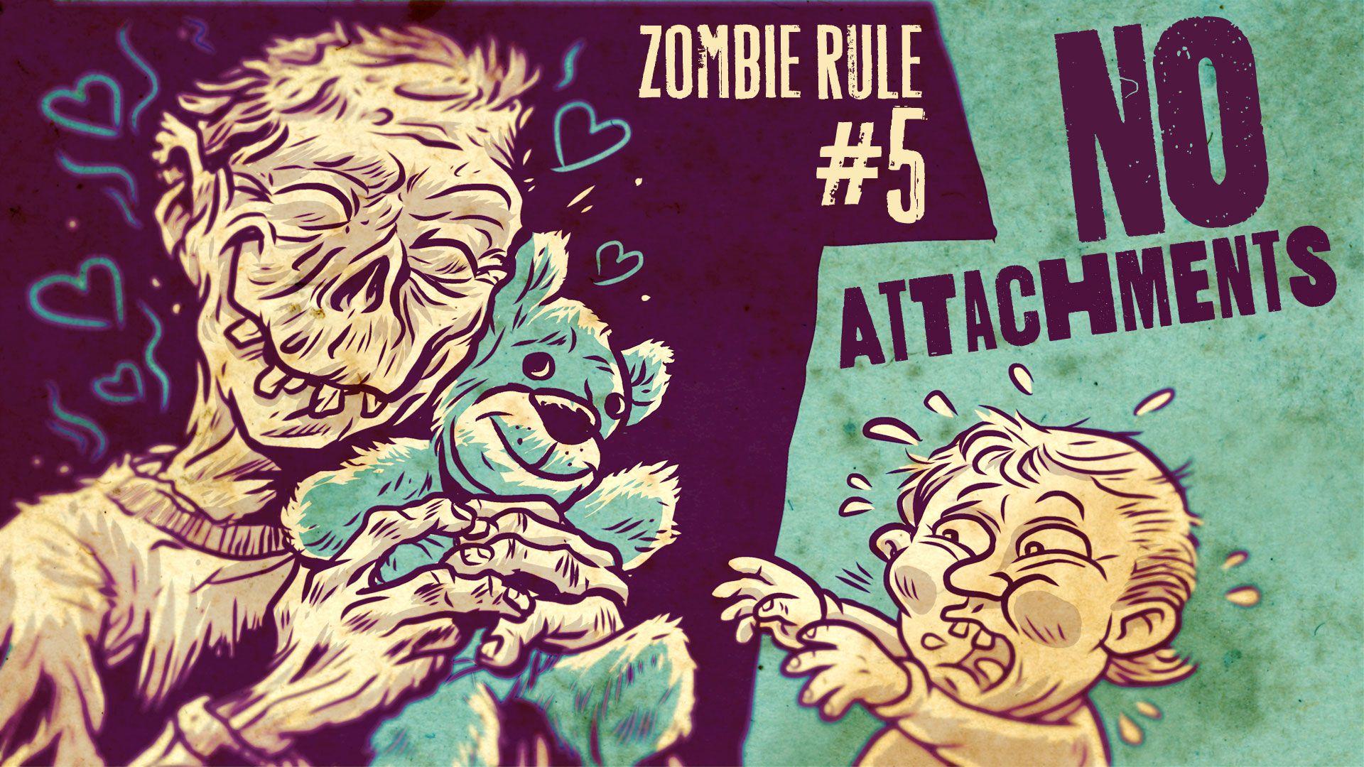 Zombie Rule 5: No Attachments